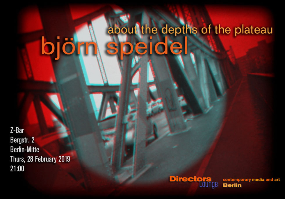 Directors Lounge Screening. Björn Speidel About the Depths of the Plateau