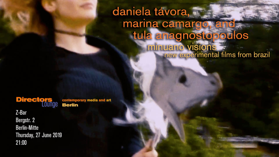 Minuano Visions | New experimental films from Brazil by Daniela Tavora, Marina Camargo and Tula Anagnostopoulos.