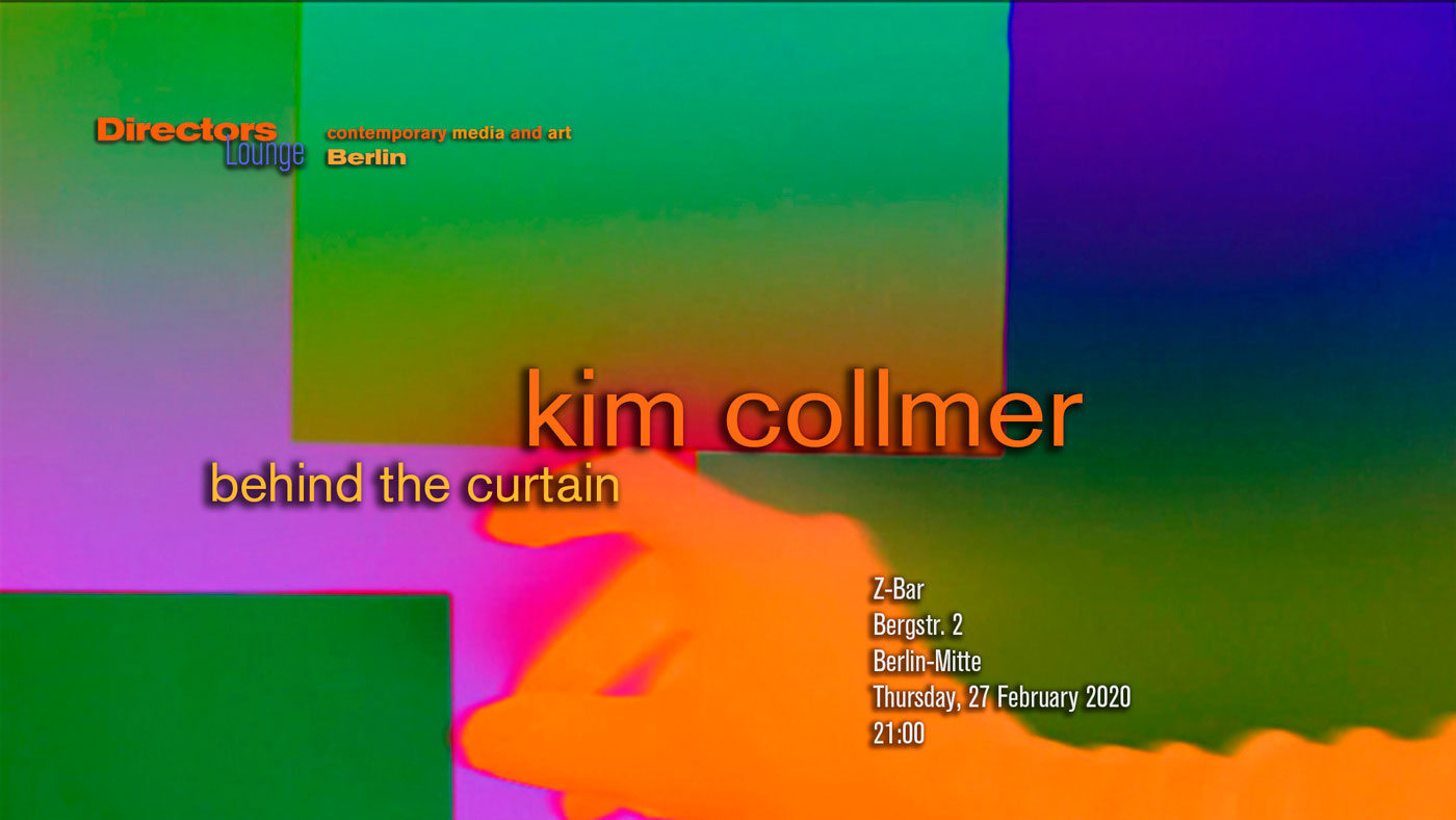 Kim Collmer, behind the curtain. Directors Lounge screening, Berlin, Z-Bar